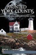 Haunted York County:: Mystery and Lore from Maine's Oldest Towns
