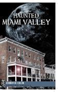 Haunted Miami Valley