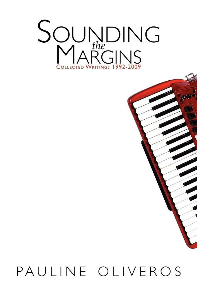 Sounding the Margins als Buch von Pauline Oliveros