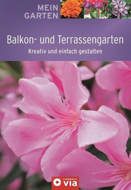Mein Garten - Balkon- und Terrassengarten als B...
