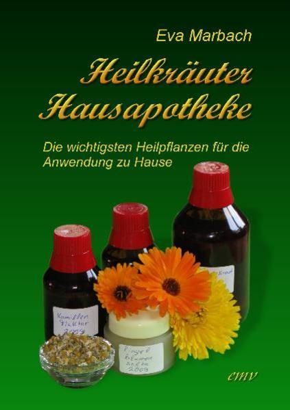 Heilkräuter Hausapotheke als Buch von Eva Marbach