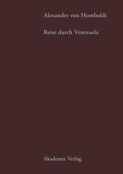 Alexander von Humboldt. Reise durch Venezuela als Buch