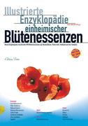 Illustrierte Enzyklopädie der einheimischen Blütenessenzen