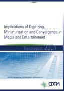 Implication of digitizing, miniaturization and convercence in Media and entertainment - Trendreport 2001