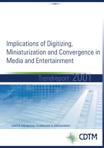 Implication of digitizing, miniaturization and convercence in Media and entertainment - Trendreport 2001 als Buch