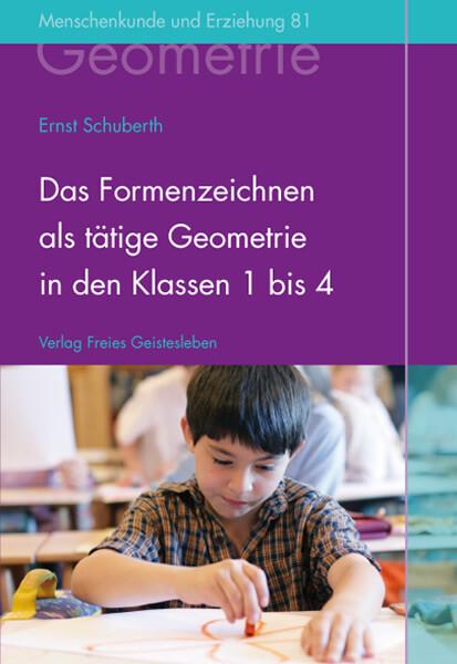 Das Formenzeichnen als tätige Geometrie in den Klassen 1 bis 4 als Buch (gebunden)