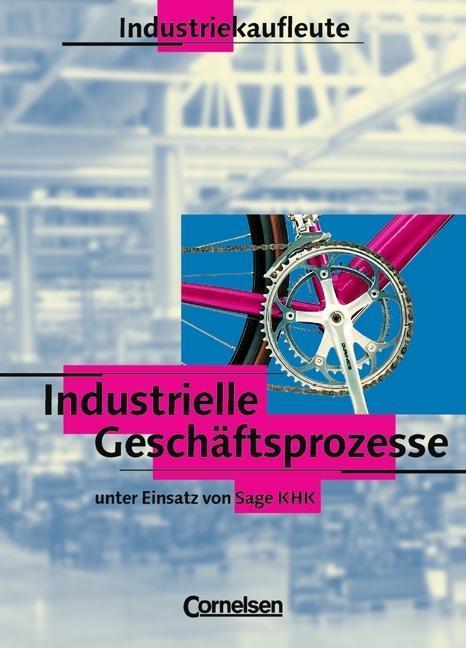 Industrielle Geschäftsprozesse. Industriekaufleute als Buch