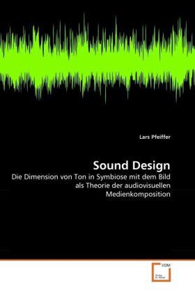 Sound Design als Buch von Lars Pfeiffer