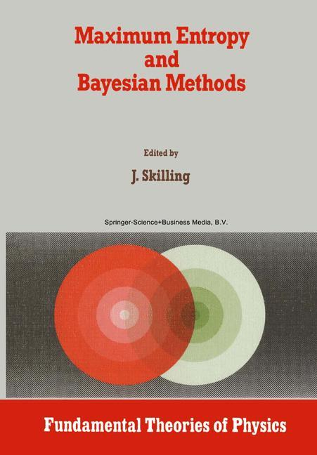 Maximum Entropy and Bayesian Methods als Buch von