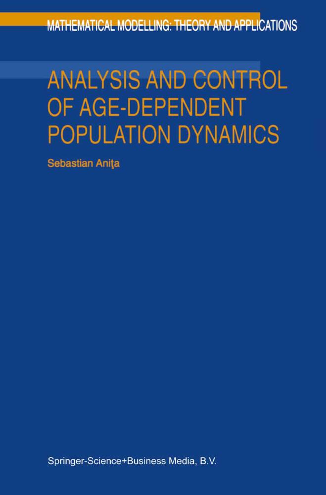 Analysis and Control of Age-Dependent Population Dynamics als Buch von S. Anita - S. Anita
