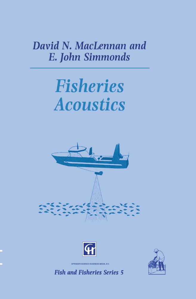 Fisheries Acoustics als Buch von David MacLennan, E. J. Simmonds - David MacLennan, E. J. Simmonds