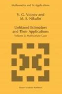 Unbiased Estimators and their Applications als Buch von M. S. Nikulin, V. G. Voinov - M. S. Nikulin, V. G. Voinov