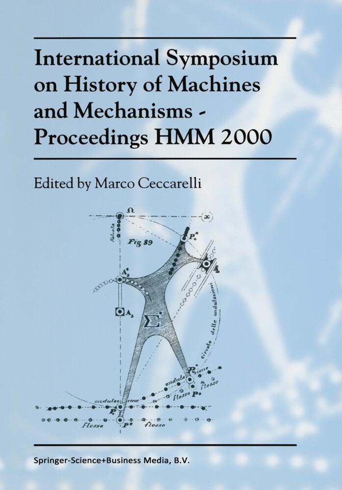 International Symposium on History of Machines and MechanismsProceedings HMM 2000 als Buch von