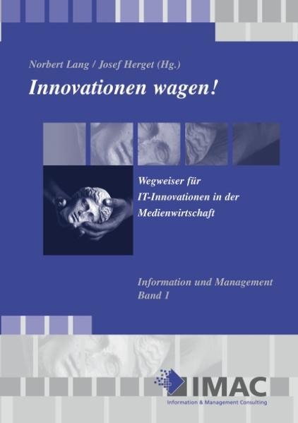 Innovationen wagen! Wegweiser für IT - Innovationen als Buch