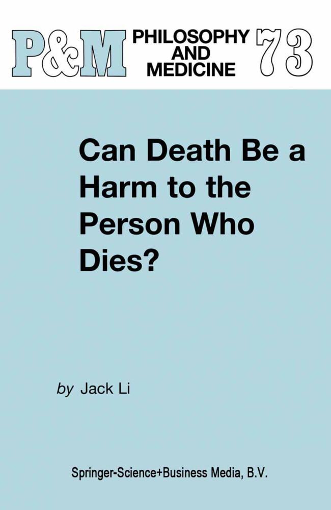 Can Death Be a Harm to the Person Who Dies? als Buch von J. Li - J. Li