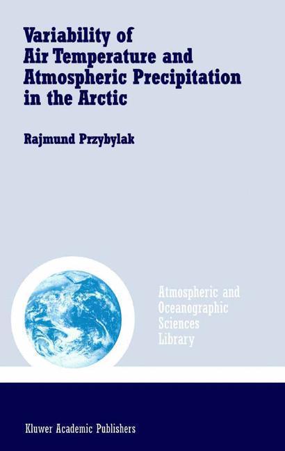 Variability of Air Temperature and Atmospheric Precipitation in the Arctic als Buch von Rajmund Przybylak - Rajmund Przybylak