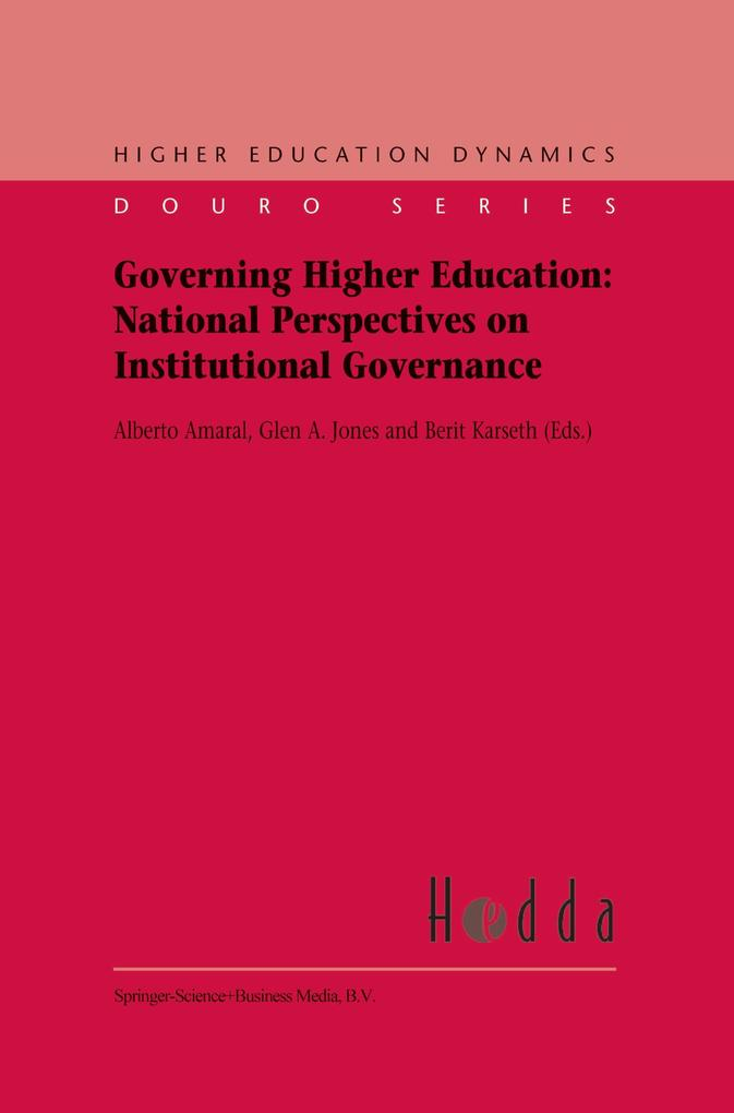 Governing Higher Education: National Perspectives on Institutional Governance als Buch von