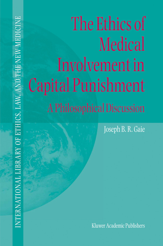 The Ethics of Medical Involvement in Capital Punishment als Buch von Joseph B. R. Gaie - Joseph B. R. Gaie