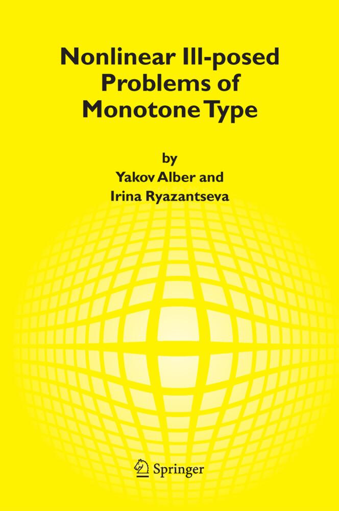 Nonlinear Ill-posed Problems of Monotone Type als Buch von Yakov Alber, Irina Ryazantseva - Yakov Alber, Irina Ryazantseva