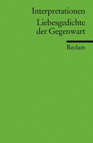 Interpretationen: Liebesgedichte der Gegenwart als Taschenbuch
