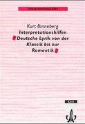 Interpretationshilfen Deutsche Lyrik von der Klassik bis zur Romantik