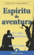 Espiritu de Aventura: Los 7 Retos del Emprendedor = Spirit and Adventure