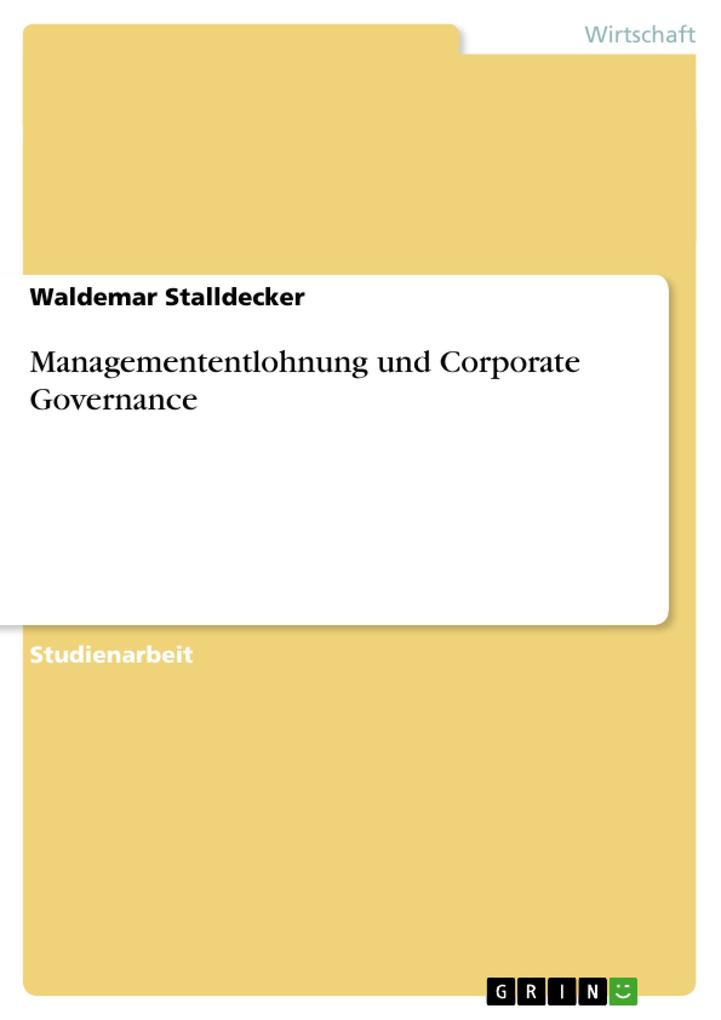 Managemententlohnung und Corporate Governance a...