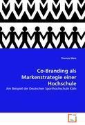 Co-Branding als Markenstrategie einer Hochschule als Buch von Thomas Merz - Thomas Merz