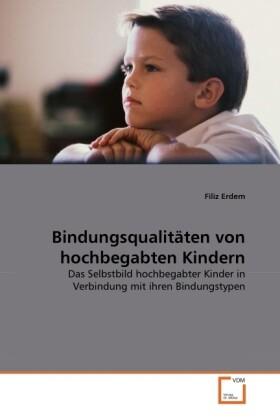 Bindungsqualitäten von hochbegabten Kindern als...