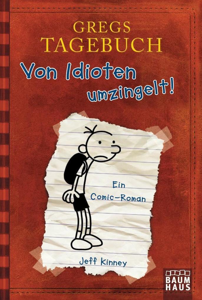Gregs Tagebuch 01. Von Idioten umzingelt! als Taschenbuch