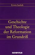 Geschichte und Theologie der Reformation im Grundriß