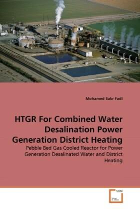 HTGR For Combined Water Desalination Power Generation District Heating als Buch von Mohamed Sakr Fadl - Mohamed Sakr Fadl