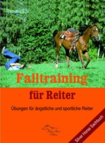 Falltraining für Reiter als Buch von Renate Ettl