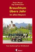 Brauchtum übers Jahr im alten Bayern