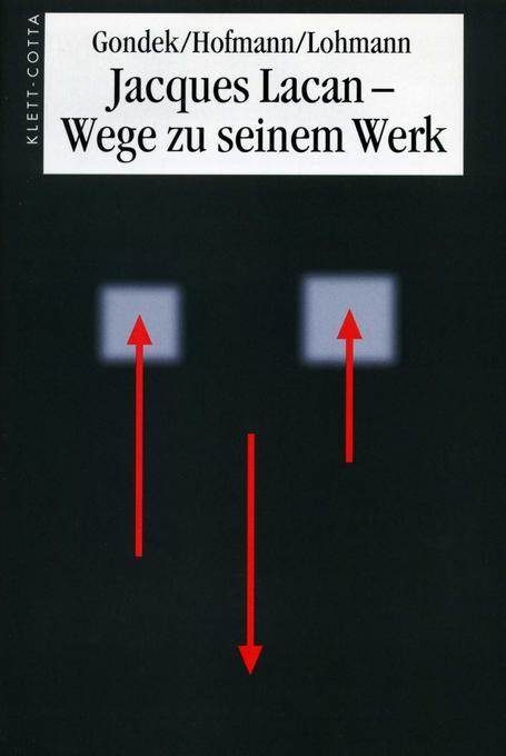 Jacques Lacan - Wege zu seinem Werk als Buch