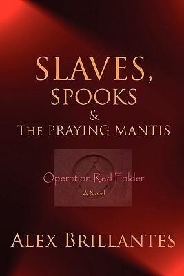 Slaves, Spooks & the Praying Mantis als Taschenbuch