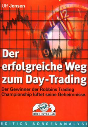 Der erfolgreiche Weg zum Day Trading als Buch (gebunden)