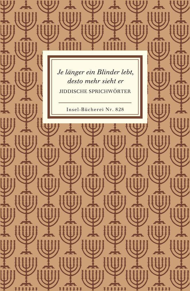Jiddische Sprichwörter. Je länger ein Blinder lebt, desto mehr sieht er als Buch
