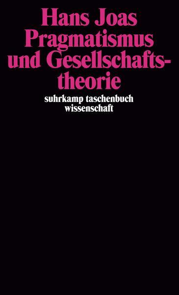 Pragmatismus und Gesellschaftstheorie als Taschenbuch