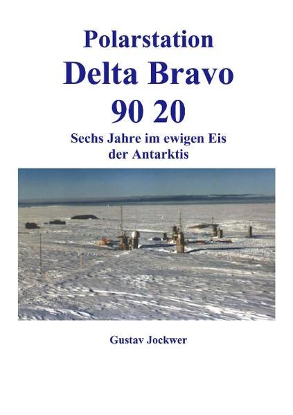 Polarstation Delta Bravo 9020 als Buch
