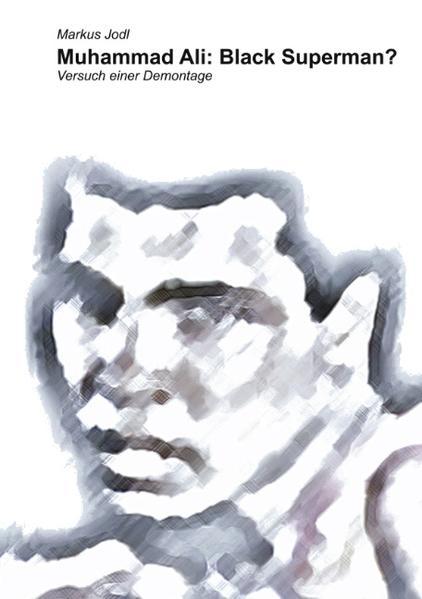 Muhammad Ali: Black Superman? als Buch