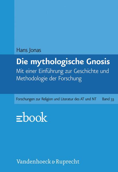 Gnosis und spätantiker Geist I. Die mythologische Gnosis als Buch
