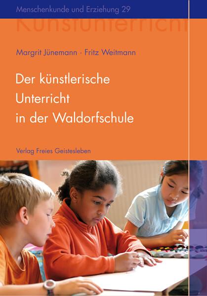Der künstlerische Unterricht in der Waldorfschule als Buch