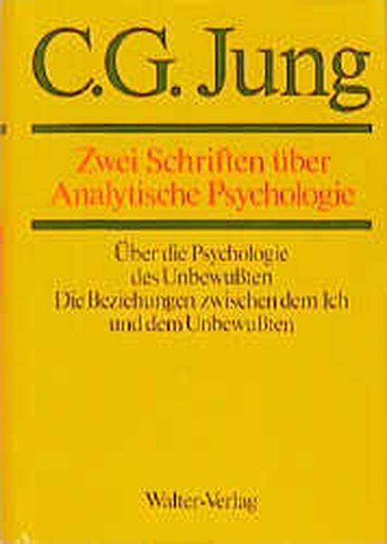 Gesammelte Werke 07. Zwei Schriften über Analytische Psychologie als Buch