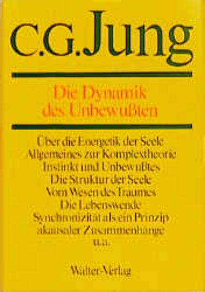Gesammelte Werke 08. Die Dynamik des Unbewußten als Buch (gebunden)