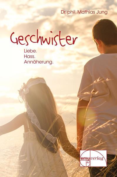 Geschwister - Liebe, Hass, Annäherung als Buch (gebunden)