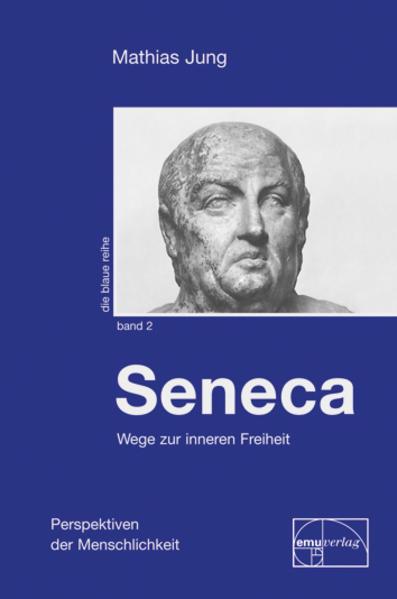 Seneca - Wege zur inneren Freiheit als Buch (gebunden)