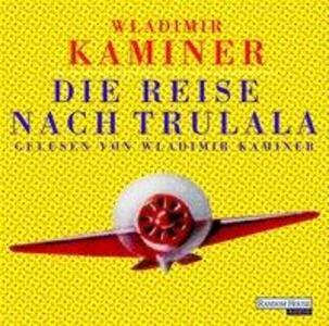 Die Reise nach Trulala. 2 CDs als Hörbuch