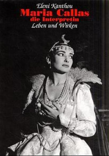 Maria Callas, die Interpretin als Buch