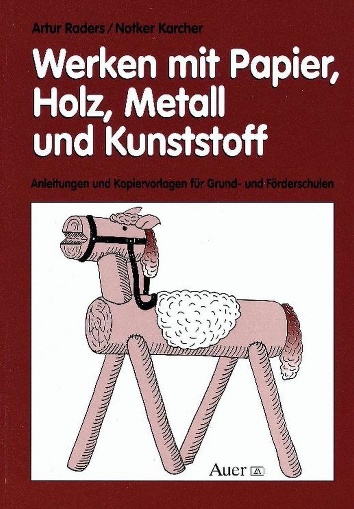 Werken mit Papier, Holz, Metall und Kunststoff als Buch
